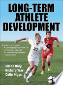 """Long-Term Athlete Development"" by Istvan Balyi, Richard Way, Colin Higgs"