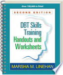 DBT? Skills Training Handouts and Worksheets, Second Edition