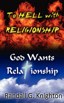 To Hell with Religionship  God Wants Relationship