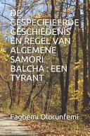 De Gespecifieerde Geschiedenis En Regel Van Algemene Samori Balcha Een Tyrant