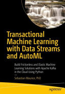 Transactional Machine Learning with Data Streams and AutoML