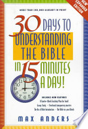 30 Days to Understanding the Bible in 15 Minutes a Day!