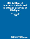 Old Settlers of Mecosta  Isabella and Montcalm Counties in Michigan Volume II