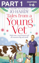 Tales from a Young Vet: Part 1 of 3: Mad cows, crazy kittens, and all creatures big and small Pdf/ePub eBook