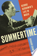 Summertime  George Gershwin s Life in Music