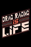 Drag Racing is Life