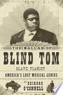 The Ballad of Blind Tom