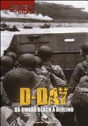 D-Day. Da Omaha beach a Berlino