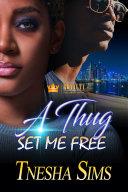 A Thug Set Me Free