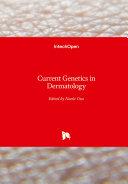 Current Genetics in Dermatology