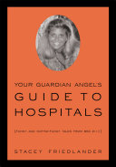 Your Guardian Angel s Guide to Hospitals