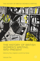 The History of British Women's Writing, 1970-Present