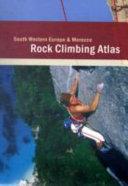 Rock Climbing Atlas   South Western Europe and Morocco