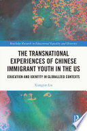 The Transnational Experiences of Chinese Immigrant Youth in the US