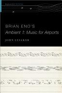 Brian Eno's Ambient 1: Music for Airports Pdf/ePub eBook