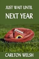 Just Wait Until Next Year