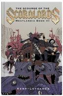 The Scourge of the Scorn Lords: Meatlandia Book III - Wind Lothamer, Ahimsa  Kerp - Google Books