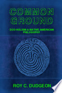 Common Ground Eco Holism And Native American Philosophy Book