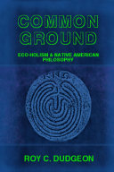 Common Ground  Eco Holism and Native American Philosophy