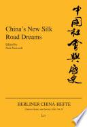 China S New Silk Road Dreams