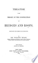 Treatise on the Theory of the Construction of Bridges and Roofs