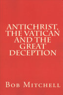 Antichrist  the Vatican and the Great Deception