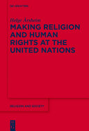 Making Religion and Human Rights at the United Nations