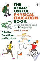 """""""The Really Useful Physical Education Book: Learning and teaching across the 11-16 age range"""" by Gary Stidder, Sid Hayes"""