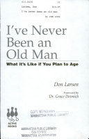 I've Never Been an Old Man