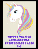 Letter Tracing Alphabet for Preschoolers Ages 3 5