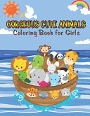 Gorgeous Cute Animals Coloring Book for Girls