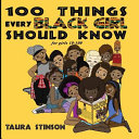 100 Things Every Black Girl Should Know