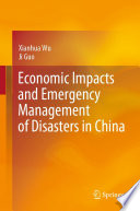 Economic Impacts and Emergency Management of Disasters in China
