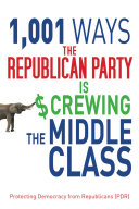 1 001 Ways the Republican Party is Screwing the Middle Class