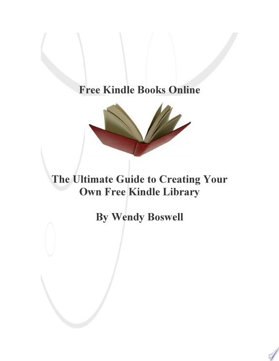 Free Kindle Books Online: The Ultimate Guide to Creating Your Own Free Kindle Library
