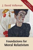 Foundations for Moral Relativism Book