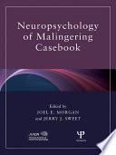 Neuropsychology of Malingering Casebook