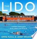 """The Lido Guide"" by Janet Wilkinson, Emma Pusill"