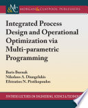 Integrated Process Design And Operational Optimization Via Multiparametric Programming Book PDF