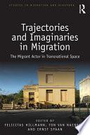 Trajectories and Imaginaries in Migration