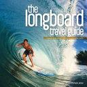 The Longboard Travel Guide