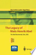 The Legacy Of Niels Henrik Abel