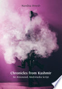 Chronicles from Kashmir  An Annotated  Multimedia Script
