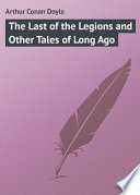 Download The Last of the Legions and Other Tales of Long Ago Epub