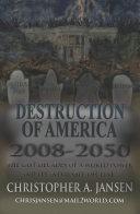 Destruction of America 2008 2050