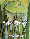Willie the Frog Learns to Fly