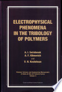 Electrophysical Phenomena In The Tribology Of Polymers Book PDF