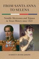From Santa Anna to Selena Book