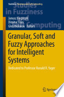 Granular, Soft and Fuzzy Approaches for Intelligent Systems