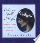 Wiccan Spell A Night Spells Charms And Potions For The Whole Year Book PDF